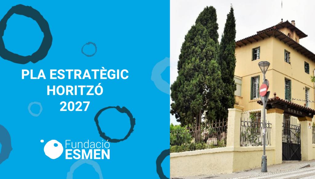 Pla estratègic Fundació ESMEN